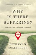 Why is There Suffering?: Pick Your Own Theological Expedition Paperback