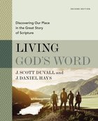 Living God's Word: Discovering Our Place in the Great Story of Scripture (2nd Edition) Hardback