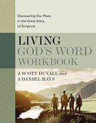 Living God's Word: Discovering Our Place in the Great Story of Scripture (Workbook) Paperback