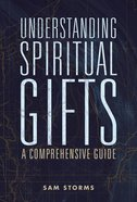 Understanding Spiritual Gifts: A Comprehensive Guide Paperback