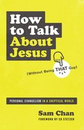 How to Talk About Jesus (Without Being That Guy) eBook