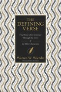 The Defining Verse: Find Your Life's Sentence Through the Lives of 63 Bible Characters Paperback
