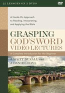 Grasping God's Word: A Hands-On Approach to Reading, Interpreting, and Applying the Bible (4th Edition Video Lectures) DVD