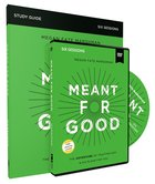 Meant For Good: The Adventure of Trusting God and His Plans For You (Study Guide With Dvd) Pack