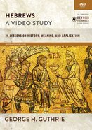 Hebrews : 25 Lessons on History, Meaning, and Application (Video Study) (Zondervan Beyond The Basics Video Series) DVD