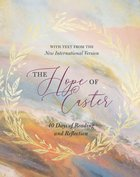 The Hope of Easter: 40 Days of Reading and Reflection Hardback