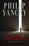 The Scandal of Forgiveness: Grace Put to the Test Hardback