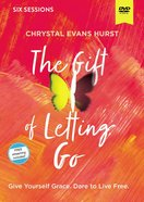 The Gift of Letting Go: Give Yourself Grace. Dare to Live Free. (Video Study) DVD