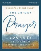 The 28-Day Prayer Journey: Encouraging Your Conversations With God (Study Guide) Paperback