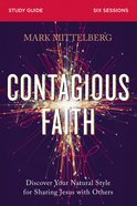 Contagious Faith: Discover Your Natural Style For Sharing Jesus With Others (Study Guide) Paperback