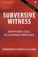 Subversive Witness: Scripture's Call to Leverage Privilege (Video Study) DVD
