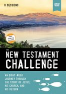 New Testament Challenge: An Eight-Week Journey Through the Story of Jesus, His Church, and His Return (Video Study) DVD