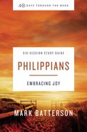 Philippians Study Guide Plus Streaming Video (40 Days Through The Book Series) eBook