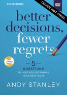 Better Decisions, Fewer Regrets: 5 Questions to Help You Make the Right Choice (Video Study) DVD