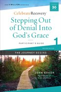 Stepping Out of Denial Into God's Grace : A Recovery Program Based on Eight Principles From the Beatitudes (Participant Guide 1) (#01 in Celebrate Recovery Series) Paperback