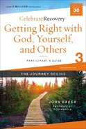 Getting Right With God, Yourself, and Others : A Recovery Program Based on Eight Principles From the Beatitudes (Participant Guide 3) (#03 in Celebrate Recovery Series) Paperback