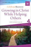 Growing in Christ While Helping Others : A Recovery Program Based on Eight Principles From the Beatitudes (Participant Guide 4) (#04 in Celebrate Recovery Series) Paperback