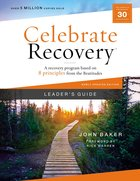 Celebrate Recovery (Updated 2021): A Recovery Program Based on Eight Principles From the Beatitudes (Leader's Guide) (Celebrate Recovery Series) Paperback