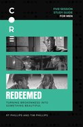 Redeemed: Turning Brokenness Into Something New (Study Guide) Paperback