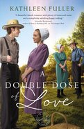 A Double Dose of Love (#01 in Amish Mail-order Bride Series) Paperback