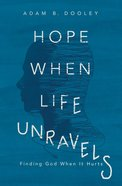 Hope When Life Unravels eBook