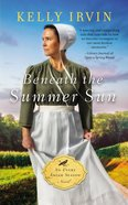 Beneath the Summer Sun (#01 in An Every Amish Season Novel Series) Mass Market