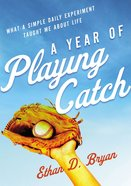 A Year of Playing Catch eBook