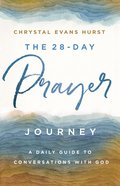 The 28-Day Prayer Journey: A Daily Guide to Conversations With God Paperback