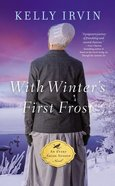 With Winter's First Frost (#03 in An Every Amish Season Novel Series) Mass Market
