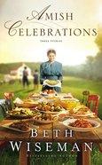 Amish Celebrations: Three Stories Mass Market