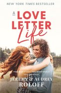 A Love Letter Life: Pursue Creatively. Date Intentionally. Love Faithfully. Paperback
