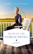 Room on the Porch Swing (#02 in An Amish Homestead Novel Series) Mass Market