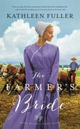 The Farmer's Bride (#02 in Amish Brides Of Birch Creek Series) Mass Market