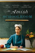 An Amish Schoolroom: Three Stories Paperback