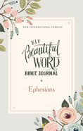 NIV Beautiful Word Bible Journal Ephesians Paperback