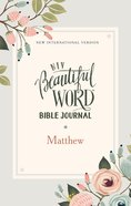 NIV Beautiful Word Bible Journal Matthew Paperback