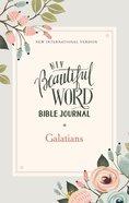 NIV Beautiful Word Bible Journal Galatians Paperback