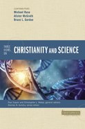Three Views on Christianity and Science (Counterpoints Series) eBook
