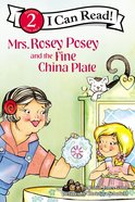 Mrs Rosey Posey and the Fine China Plate (I Can Read!2/mrs Rosey Posey Series) Paperback