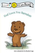 God Loves You Barnabas! (My First I Can Read! Series) Paperback