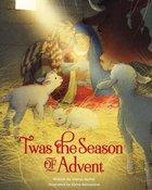 'Twas the Season of Advent: Family Devotional and Stories For the Christmas Season Hardback