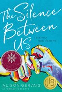 The Silence Between Us Hardback