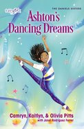 Ashton's Dancing Dreams (#02 in Faithgirlz! Daniels Sisters Series) Paperback