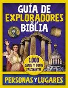 Guia De Exploradores De La Biblia, Personas Y Lugares: 1000 Datos Y Fotos Fascinantes Hardback