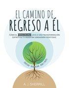 Camino De Regreso a L, El eBook