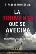 Tormenta Que Se Avecina, La: Secularismo, Cultura E Iglesia (The Gathering Storm) Hardback
