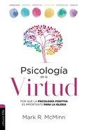 Psicologia De La Virtud: Por Que La Psicologia Positiva Es Importante Para La Iglesia Paperback