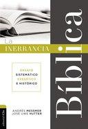 Inerrancia Biblica, La: Ensayo Sistematico, Exegetico E Historico (The Biblical Inerrancy) Paperback