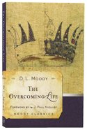The Overcoming Life (Moody Classic Series) Paperback