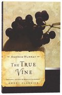 The True Vine (Moody Classic Series) Paperback